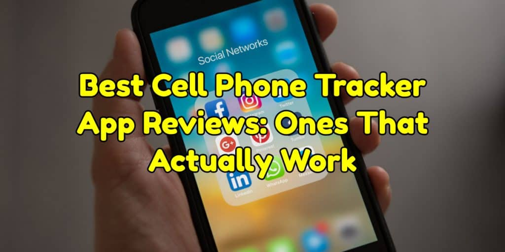 Best Cell Phone Tracker App Reviews: Ones That Actually Work