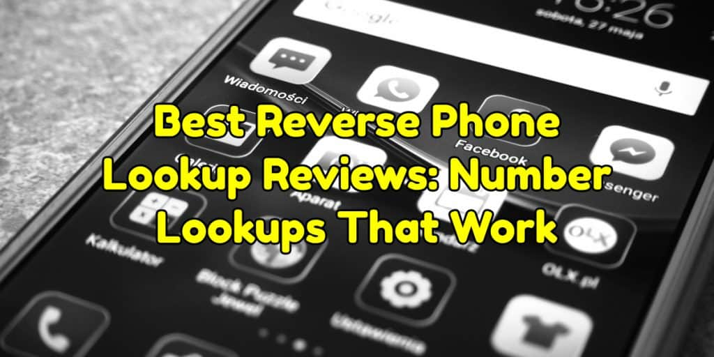 Best Reverse Phone Lookup Reviews Number Lookups That Work
