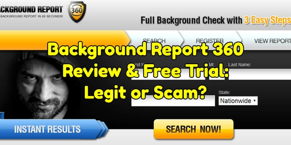 Background Report 360 Review & Free Trial: Legit or Scam?