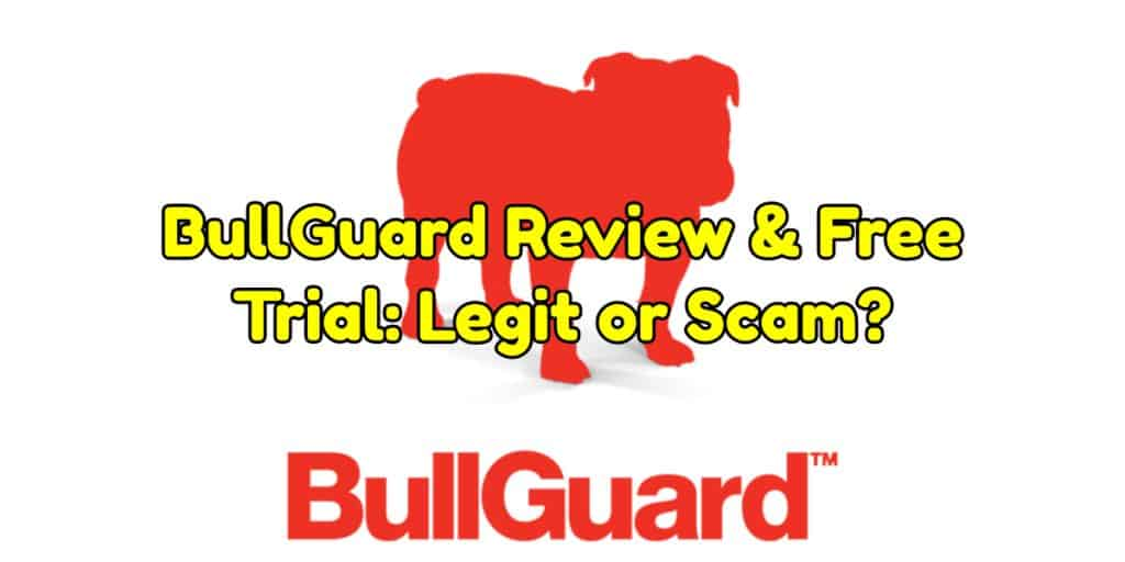BullGuard Review & Free Trial: Legit or Scam?