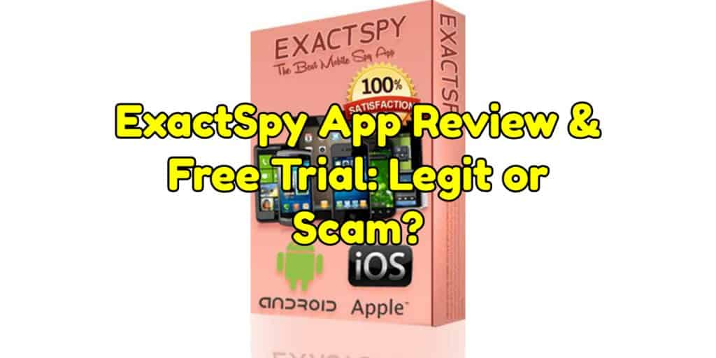 ExactSpy App Review & Free Trial: Legit or Scam?
