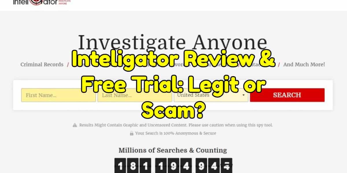 Spokeo Free Trial >> Inteligator Review & Free Trial: Legit or Scam? {2019 Update}
