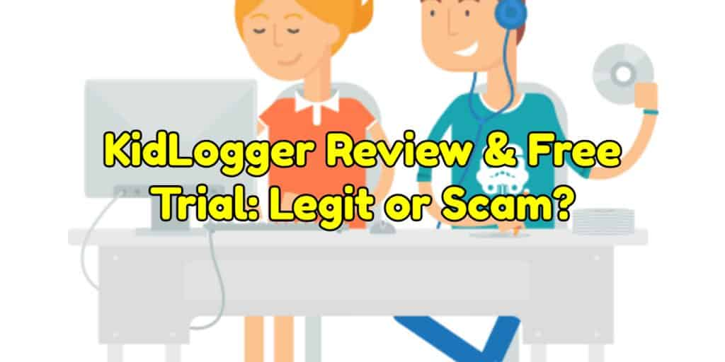 KidLogger Review & Free Trial: Legit or Scam?