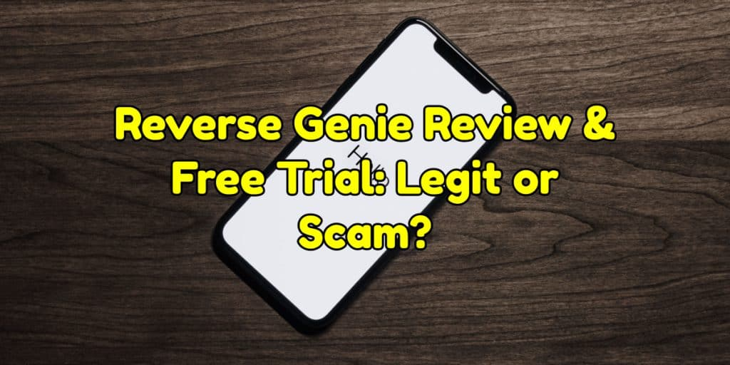 Reverse Genie Review & Free Trial: Legit or Scam?