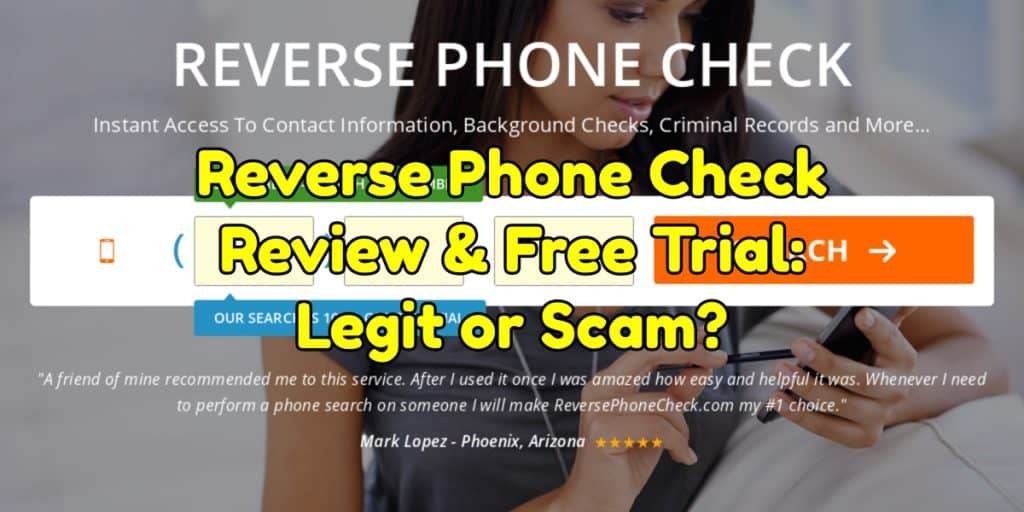 Reverse Phone Check Review & Free Trial: Legit or Scam?