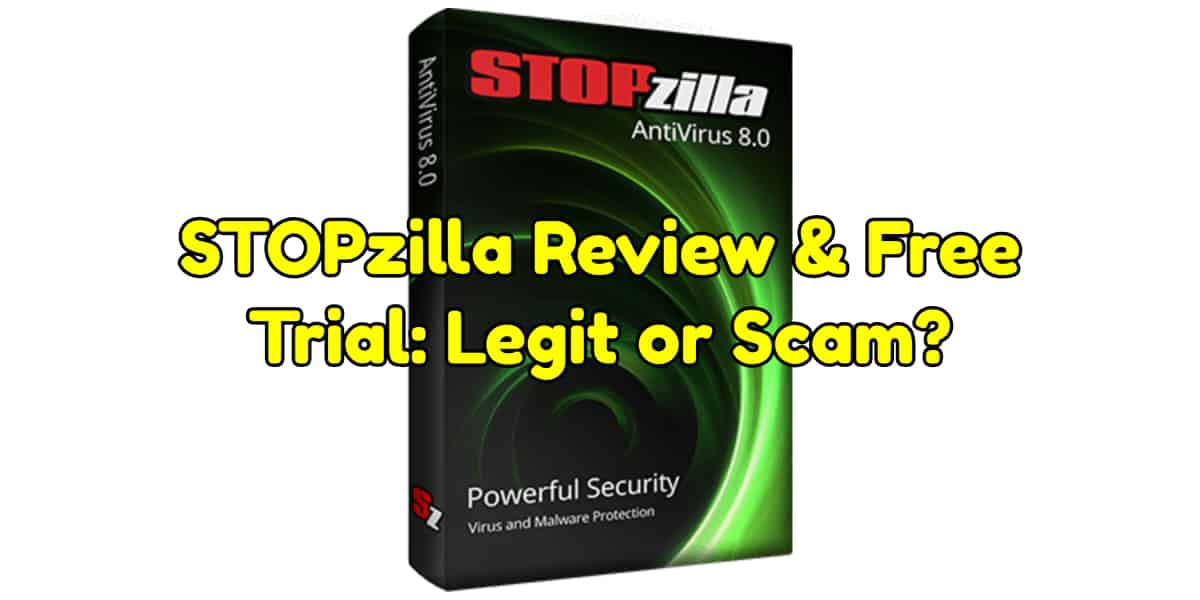 STOPzilla Review & Free Trial: Legit or Scam? {2019 Update}