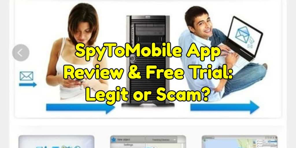 SpyToMobile App Review & Free Trial: Legit or Scam?