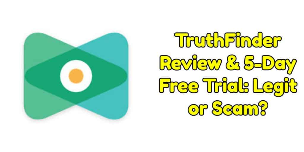 TruthFinder Review & 5-Day Free Trial: Legit or Scam?