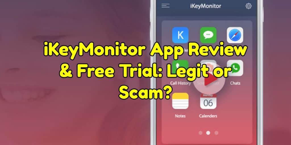 iKeyMonitor App Review & Free Trial: Legit or Scam?