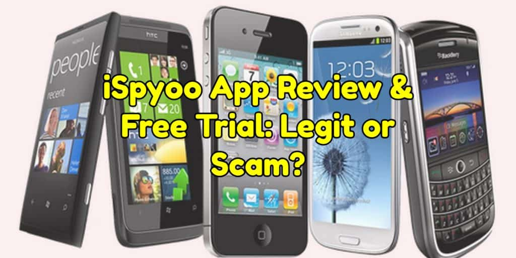 iSpyoo App Review & Free Trial: Legit or Scam?