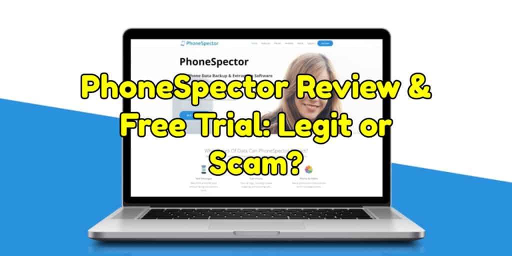 PhoneSpector Review & Free Trial: Legit or Scam?